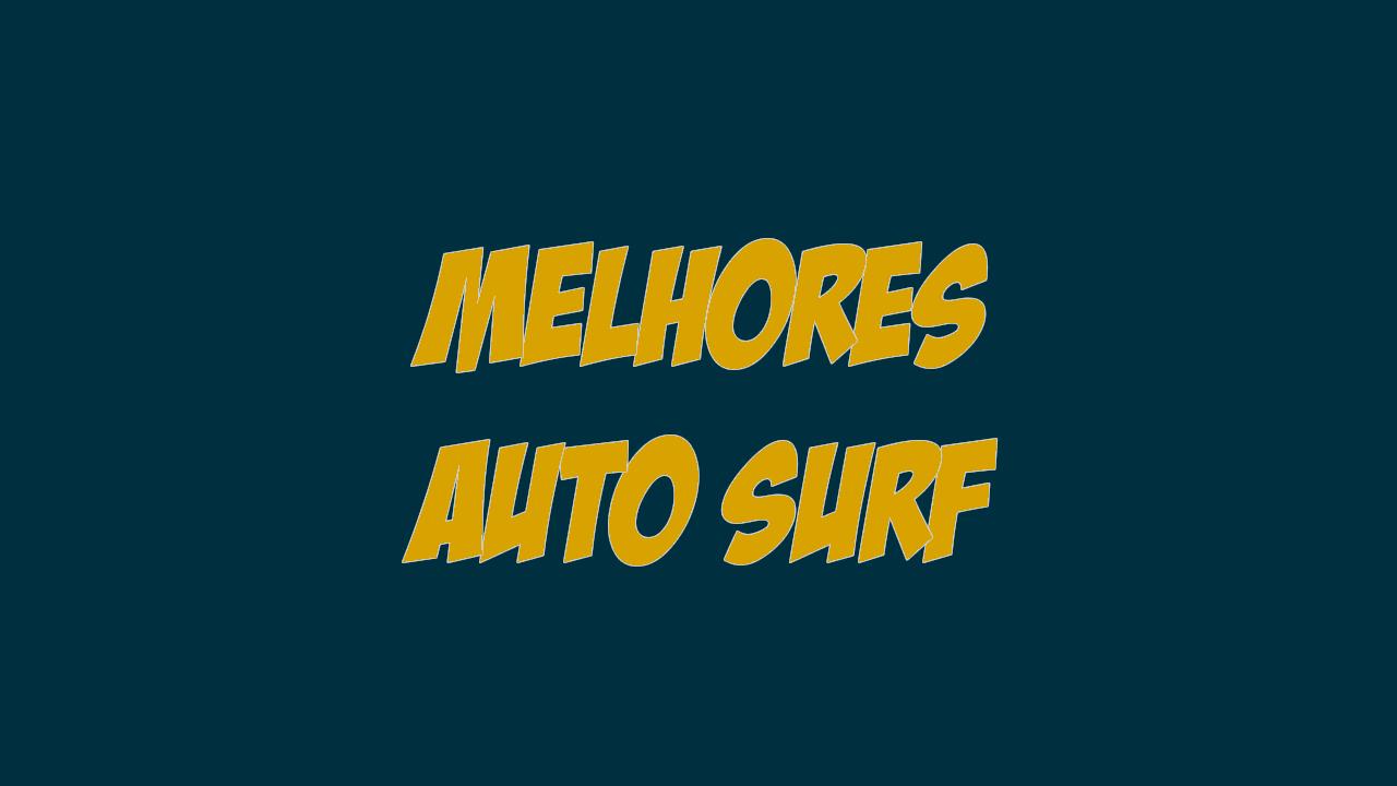 Ranking melhores sites Auto Surf 2018