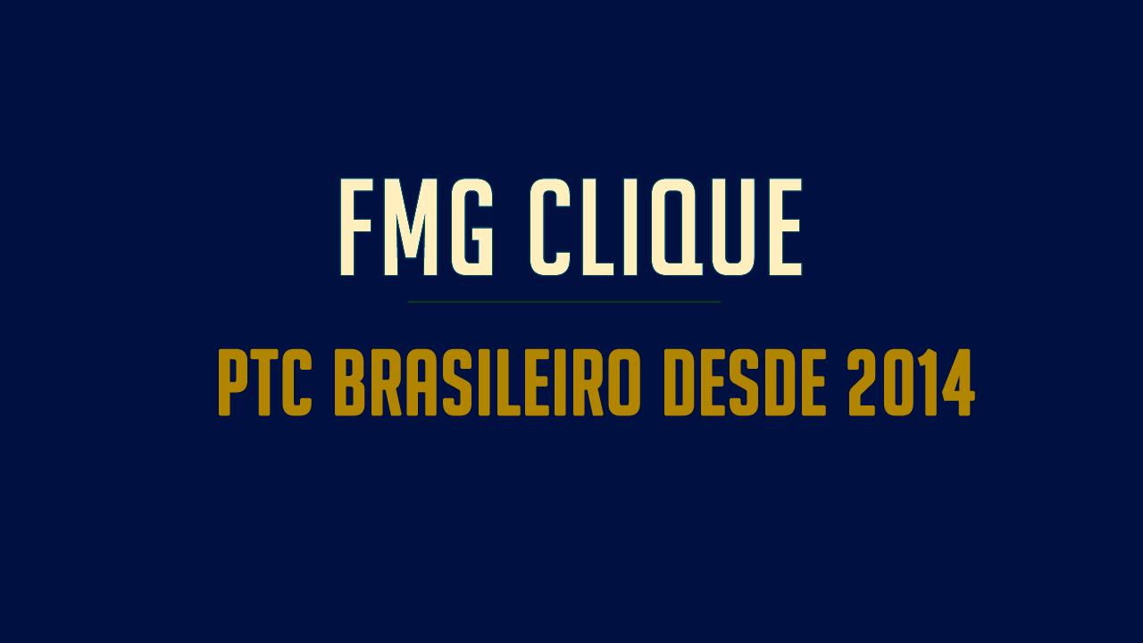 FMG Clique Site PTC Brasileiro recomendado