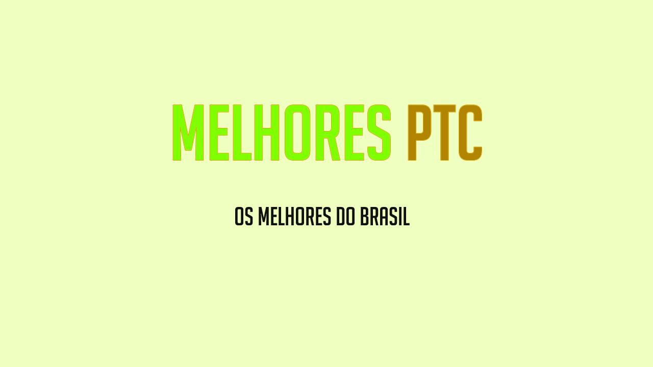 Ranking os melhores sites PTC Brasileiro 2018