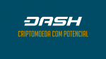Conheça o Dash a criptomoeda em alta para 2018