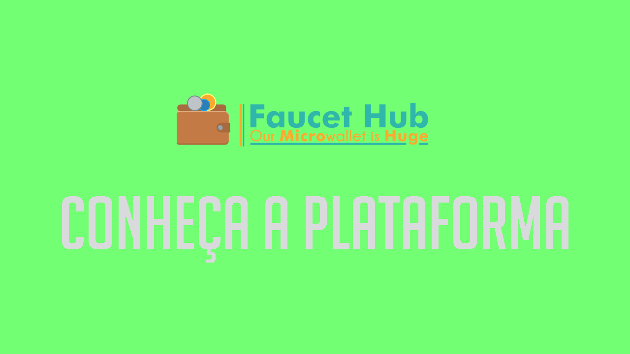 O que é a FaucetHub Saiba tudo sobre a plataforma
