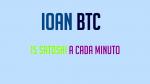 Ioan BTC Ganhe 15 Satoshi a cada minuto