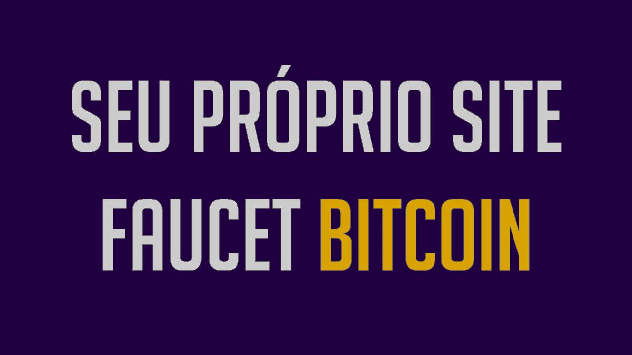 Como ter um Faucet e ganhar dinheiro com Bitcoin