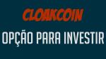 CLOAKCOIN Criptomoeda com potencial para investir