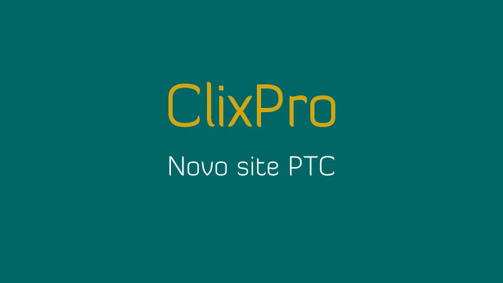 ClixPro novo PTC com Golden Grátis