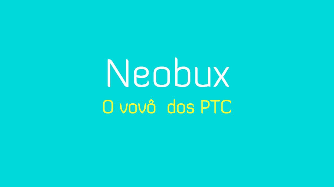 Chegou o momento do Neobux