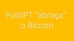 Publipt agora aceita Bitcoin
