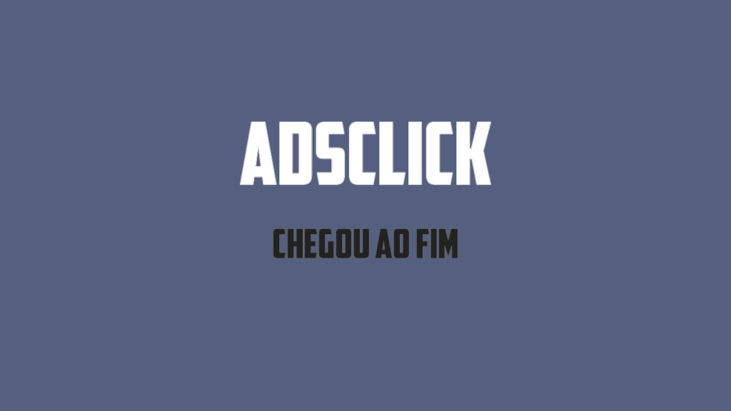 É o fim do Ads Click