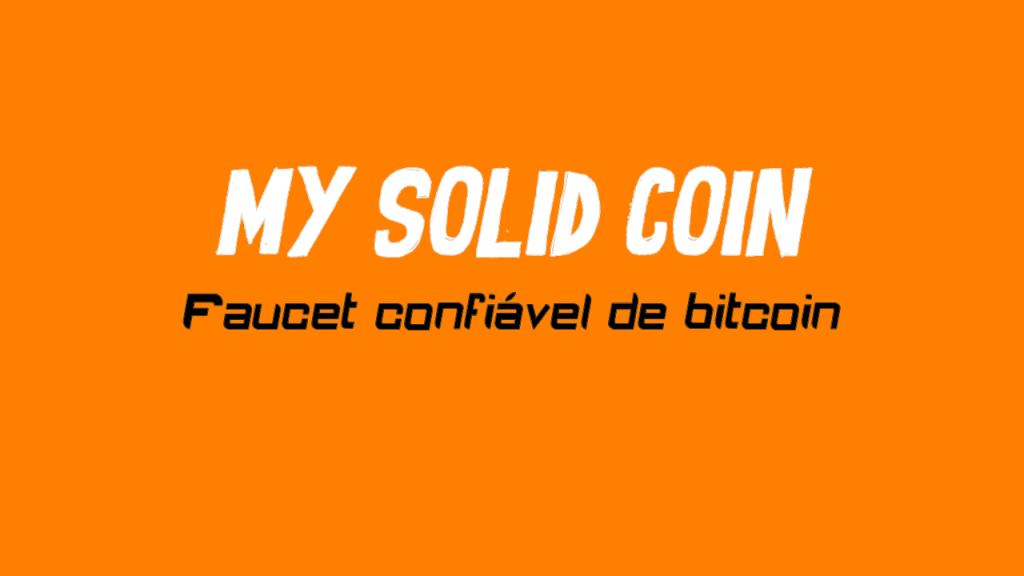 My Solid Coin é um site confiável para ganhar bitcoin