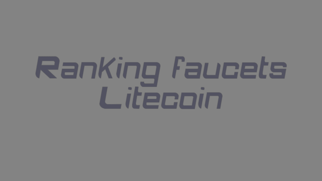 Ranking faucets litecoin