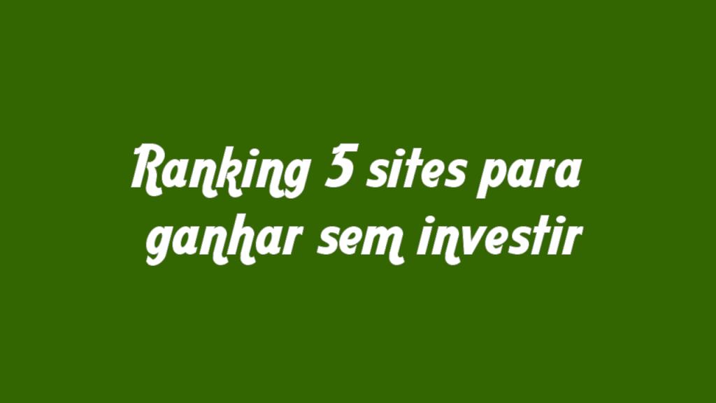 5 Sites Rentável Que Não Precisa Investir