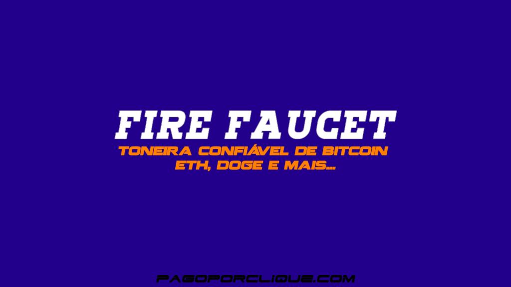 Fire Faucet torneira confiável de Bitcoin