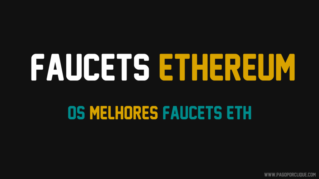 Melhores Faucets Ethereum