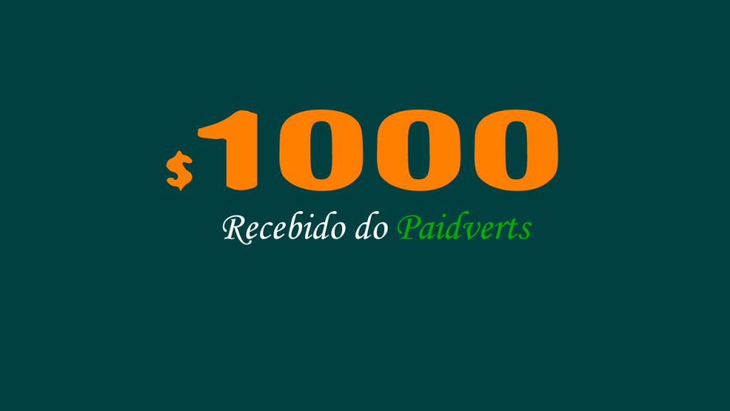 ESPECIAL R$5600 recebidos do Paidverts provas de pagamento
