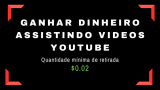 Ganhar dinheiro assistindo videos youtube
